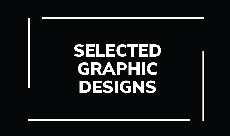 Selected Graphic Designs